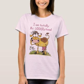 Totally Ms. UDDERstood T-Shirt