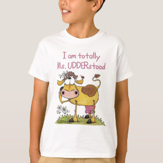 Totally Ms. UDDERstood T-Shirt