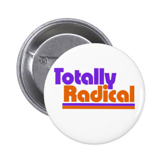 Totally RADICAL Buttons