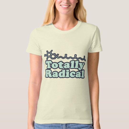 Totally Radical for Science Teachers and Nerds T-Shirt