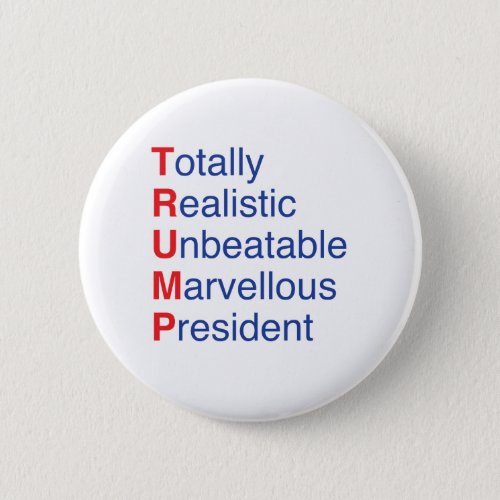 Totally Realistic Unbeatable Marvelous President Button