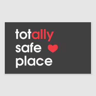 """""""Totally Safe Place"""" Ally Sticker"""