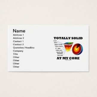 Totally Solid At My Core (Earth's Layers Geology) Business Card