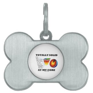 Totally Solid At My Core (Layers Of The Earth) Pet Tags