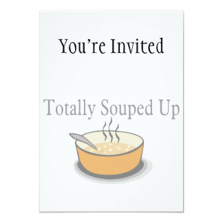 Totally Souped Up Card