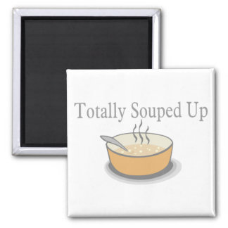 Totally Souped Up Magnet