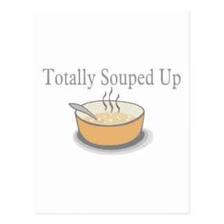 Totally Souped Up Postcard