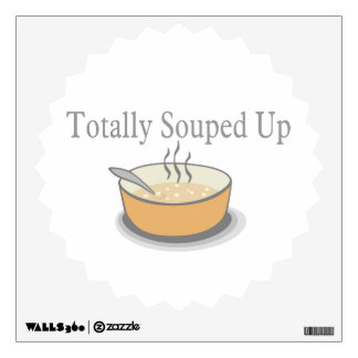 Totally Souped Up Wall Decal
