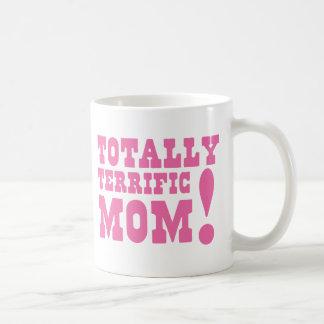 Totally TERRIFIC MOM! Coffee Mug