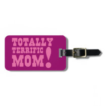 Totally TERRIFIC MOM! Luggage Tag