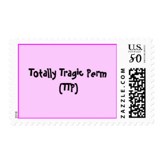 Totally Tragic Perm(TTP) - Customized Postage
