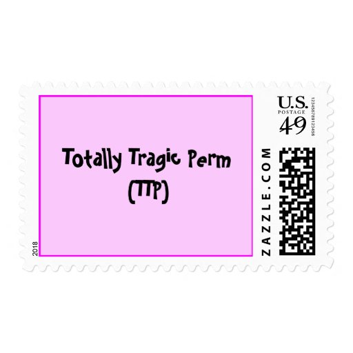 Totally Tragic Perm(TTP) - Customized Stamps