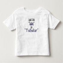 "Totally ""Tubular"" Tots Toddler T-shirt"