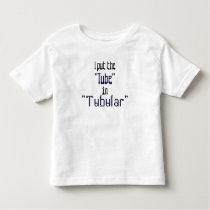 """Totally """"Tubular"""" Tots Toddler T-shirt"""