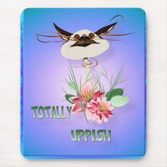 Totally Uppish Mousepad