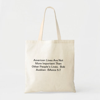 tote bag- American Lives Are Not  More Important