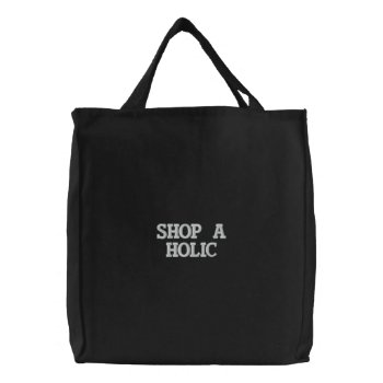 Tote Bag Embroidered Shop A Holic Black And White by creativeconceptss at Zazzle
