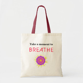 Tote Bag with Saying, Take a Moment to Breathe
