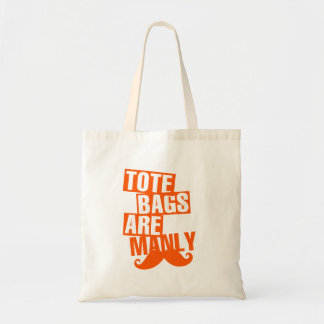TOTE BAGS ARE MANLY
