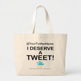 Tote Bags - I Deserve A Tweet