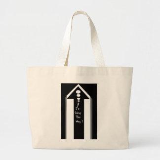 Tote (Jumbo) im going this way! Tote Bags