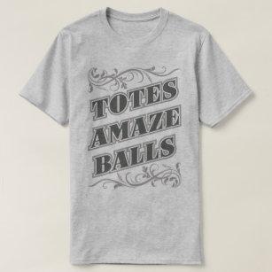 e1b668358 Totes Amaze Balls Amazeballs Funny Slogan Tee