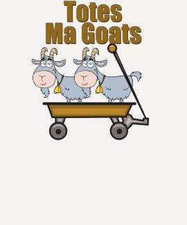 Totes Ma Goats T-shirts