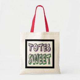 Totes Sweet