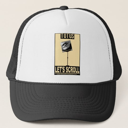TOTUS-LET'S SCROLL TRUCKER HAT