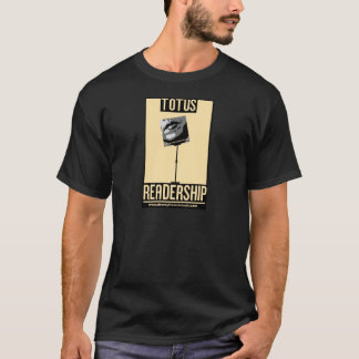 TOTUS-READERSHIP T-Shirt