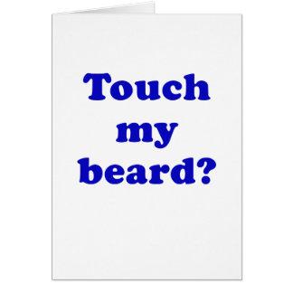 Touch my Beard Card