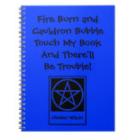 Touch My Book & There'll Be Trouble Wiccan Notepad Notebooks
