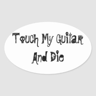 Touch My Guitar and Die Sticker