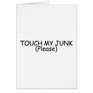 Touch My Junk Please Card