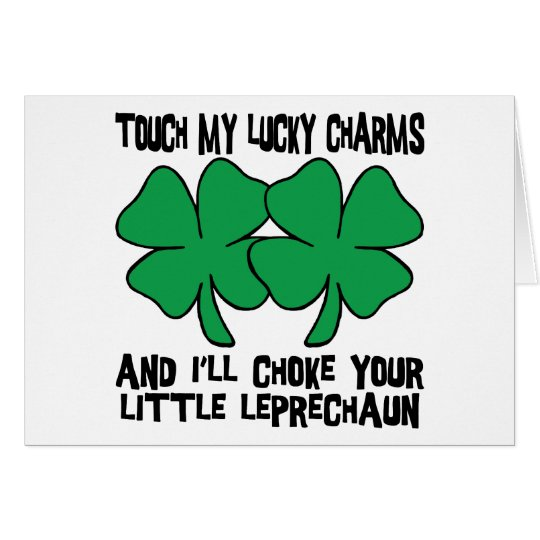 Touch My Lucky Charms - I'll Choke Your... Card