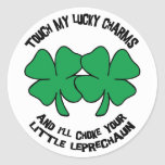Touch My Lucky Charms - I'll Choke Your... Classic Round Sticker
