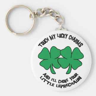 Touch My Lucky Charms - I'll Choke Your... Keychain