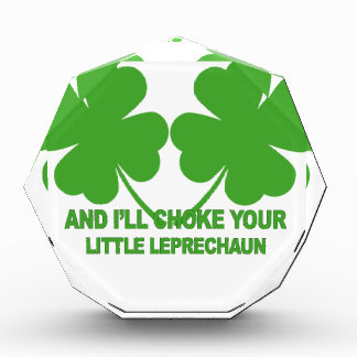 Touch My Lucky Charms - I'll Choke Your...png Acrylic Award