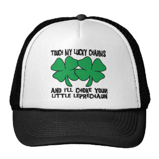 Touch My Lucky Charms - I'll Choke Your... Trucker Hat