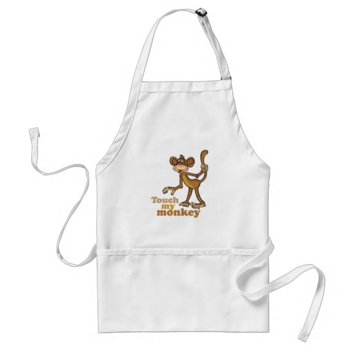TOUCH MY MONKEY APRONS