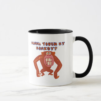 Touch My Monkey Funny T-shirts Gifts Mug