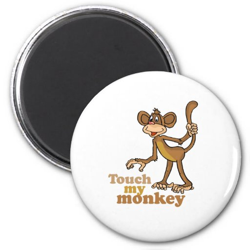 TOUCH MY MONKEY REFRIGERATOR MAGNET