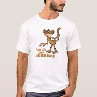 TOUCH MY MONKEY T-Shirt