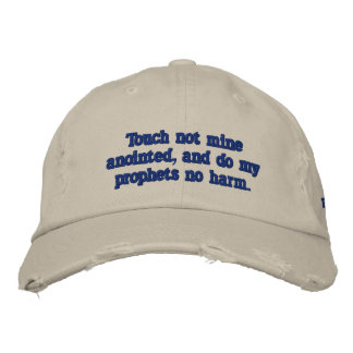 Touch not mine anointed  Psalm 105:15 Embroidered Hat
