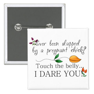 Touch the belly...I dare you! Maternity Button