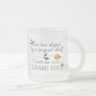 Touch the belly...I dare you! Maternity Mug