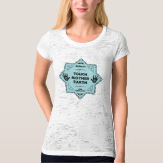 Touch to mother earth blue 4 T-Shirt