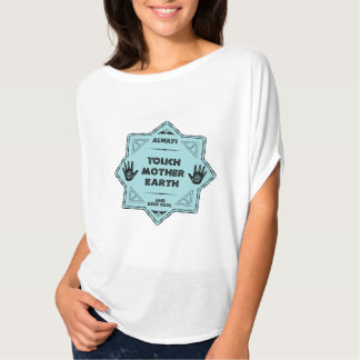 Touch to mother earth blue 5 T-Shirt