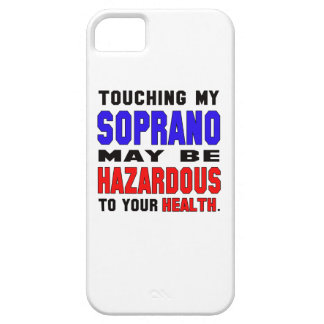 Touching my Soprano may be hazardous to your healt iPhone 5 Covers