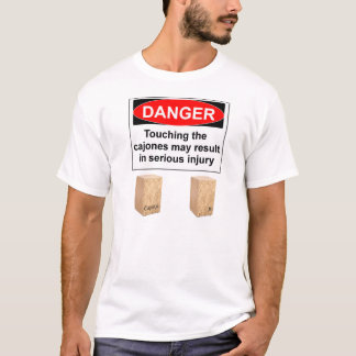 Touching the cajones may result in serious injury T-Shirt
